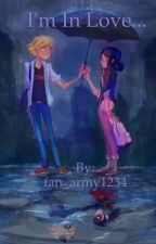 I'm in love( a ladybug and chat noir fanfic ) by fan_army1234
