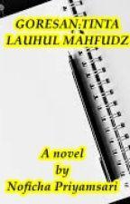 Goresan Tinta Lauhul Mahfudz [Completed] by Nofichaaa