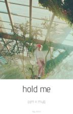 Hold me; p.jm x m.yg by Bangtan_forever3331