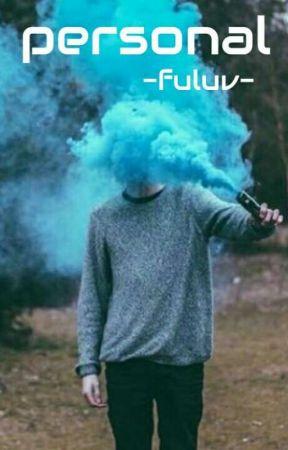 ᴘᴇʀsᴏɴᴀʟ by -fuluv-