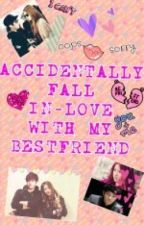 Accidentally Fall In-Love with my Bestfriend by HeyZelnutYandR