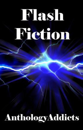 Flash Fiction by AnthologyAddicts