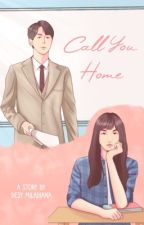 Call You Home by DesyMiladiana