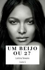 Um Beijo Ou 2? by Leticia_Clara