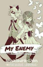My Enemy //Miraculous Ladybug// by annalaura-chan