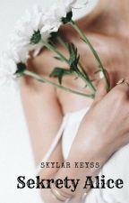 Sekrety Alice by SkylarKeyss