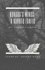Kohona's Wings: A Naruto Fanfiction by YukoMitsuketa