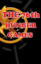 The 76th Hunger Games by thatpageturner