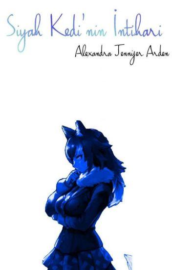 Mucize: Siyah Kedi'nin İntiharı (KittyNoir) - Alexandra