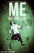 Me Before You 'MinYoon/Gs' (END) by Nindyie