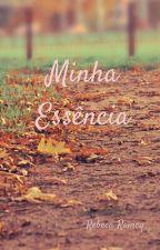 Minha essência  by RebecaRomcydeBogado