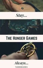 The Hunger Games - Stay... Always... by Yagoodka2004