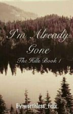 I'm Already Gone: The Hills Book 1 by worthless_felix