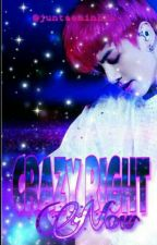 Crazy right now (Complete) √ by juntaeminBTS-
