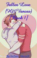 Fallen Love (H20Vanoss) [Book 1] by XxZero-HeroxX