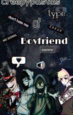 creepypastas type of boyfriends... by -_SadJudgeAngels_-