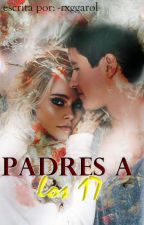 padres a los 17➹simbar by wolfhardxbae