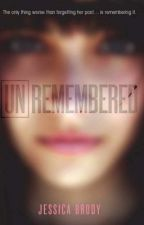 UNREMEMBERED (Unremembered Trilogy #1) by JessicaBrody