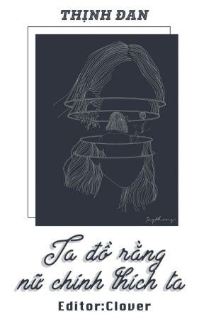 [BH - Xuyên Thư] TA ĐỒ RẰNG NỮ CHÍNH THÍCH TA - Thịnh Đan [BHTT - HĐ - GL] by trmy_vn