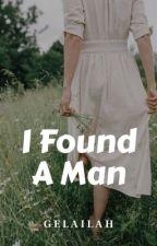 I Found a Man by Gelailah