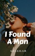 I Found a Man by Gelailah