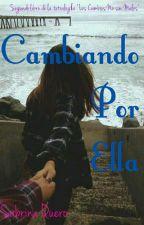 Cambiando Por Ella (CNM#2) by SabrinaQuero22