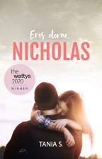 Eres eterno, Nicholas  by ItsTania11