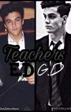 Teachers  // E.D - G.D by Dolantwinsbae6