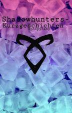 Shadowhunters - Kurzgeschichten  by Iva131