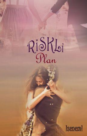 Riskli Plan by lSeneml