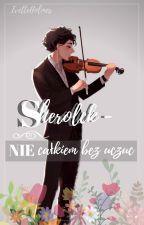 sherlock - nie całkiem bez uczuć by IvetteHolmes