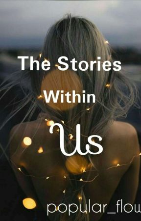 The Stories Within Us by popular_flower