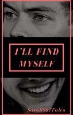 I'll find myself || H.S.  by _SaraHS97Falco_