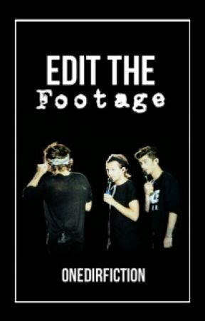 Edit the Footage (Zarry  - EDITING & TO BE UPDATED) by onedirfiction
