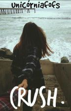 Crush. by _unicorniafofs