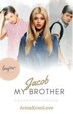 Jacob my brother [PAUSE] by AnnaXoxoLove