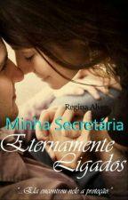 Minha Secretaria - Eternamente Ligados Vol 2 by Cris09122014