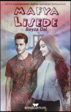 Mafya Lisede #Wattys2018 by BeyzaDalll