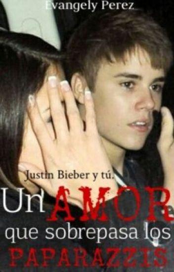 Un amor que sobrepasa los paparrazis Justin Bieber y Tú