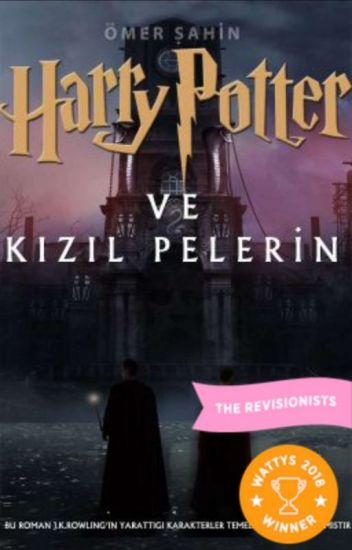 Harry Potter ve Kızıl Pelerin #Wattys2018 Galibi
