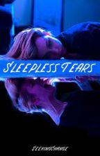 Sleepless Tears by SeekingChange