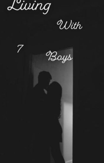 Living With 7 Bad Boys