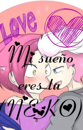 Mi sueño eres tu-Neko- .Fedix. by Nutellaicecream7w7