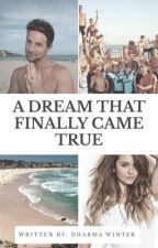 (FINISHED) A Dream That Finally Came True -  Bondi Rescue Fan Fiction by DharmaWinter