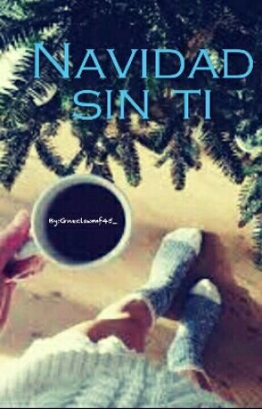 Una Navidad Sin Tipausada 3 Navidad Sin Ti Wattpad