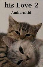 His Love 2 : Fatherhood by DeassyAmbar06