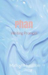 Phan || Writing Prompts by MalfoyIsHuggable