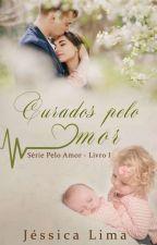 Curados Pelo Amor by JssicaLima851