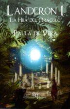 La hija del oráculo © (Landeron #1) [Ediciones Hades] by PdeVeraOficial