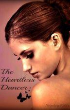 The Heartless Dancer by SophiaKills